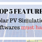 Top 5 Features Solar PV Simulation Software must have - (2021 Update)