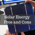 Solar Energy Pros and Cons 2021 - Top Advantages and Drawbacks of Solar Power