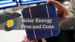 Read more about the article Solar Energy Pros and Cons 2021 – Top Advantages and Drawbacks of Solar Power