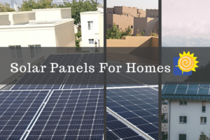 Read more about the article Solar Panels for Homes Today: The Definitive Guide in 2021