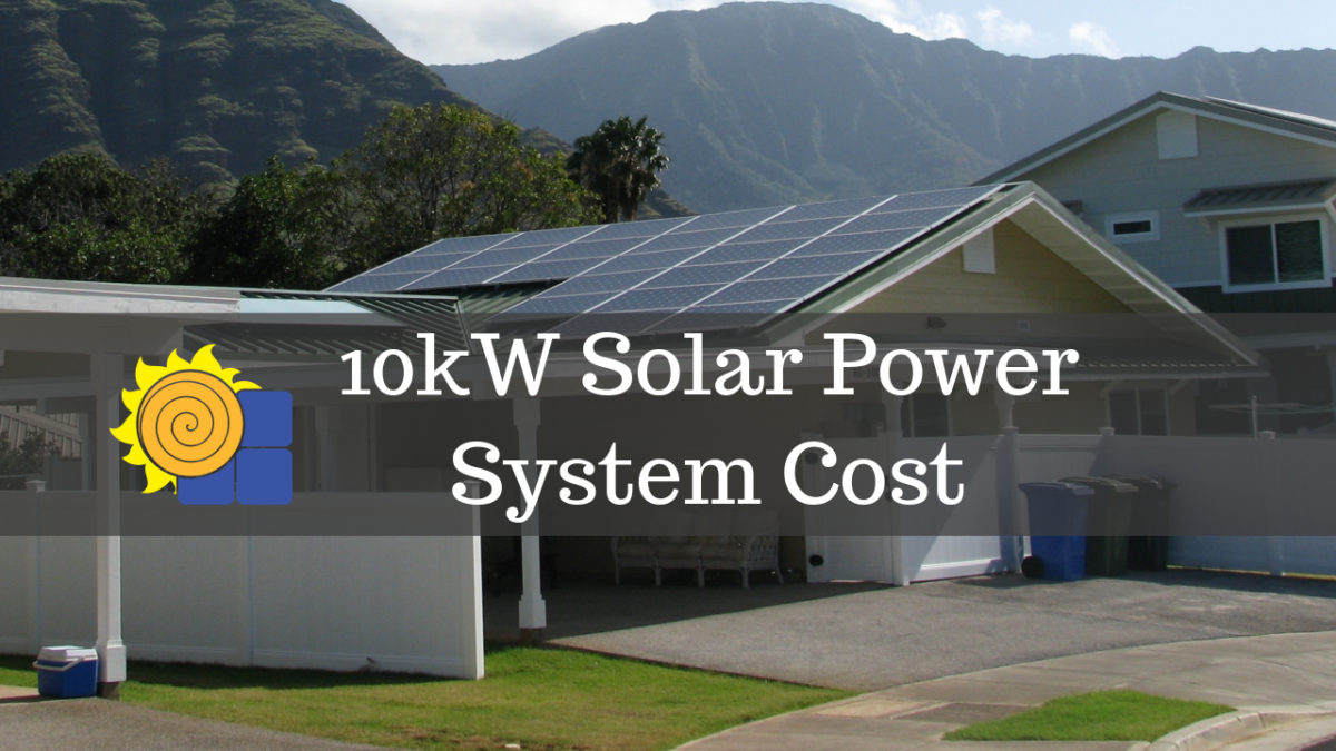 How Much Does A 10kw Solar Power System Cost Updated Solar Powered Blog