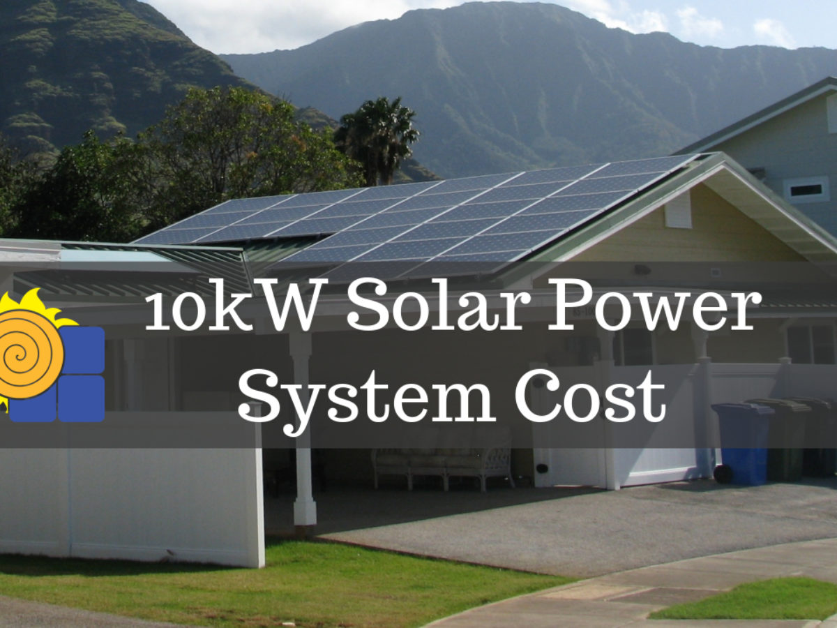 How Much Does A 10kw Solar Power System Cost Updated