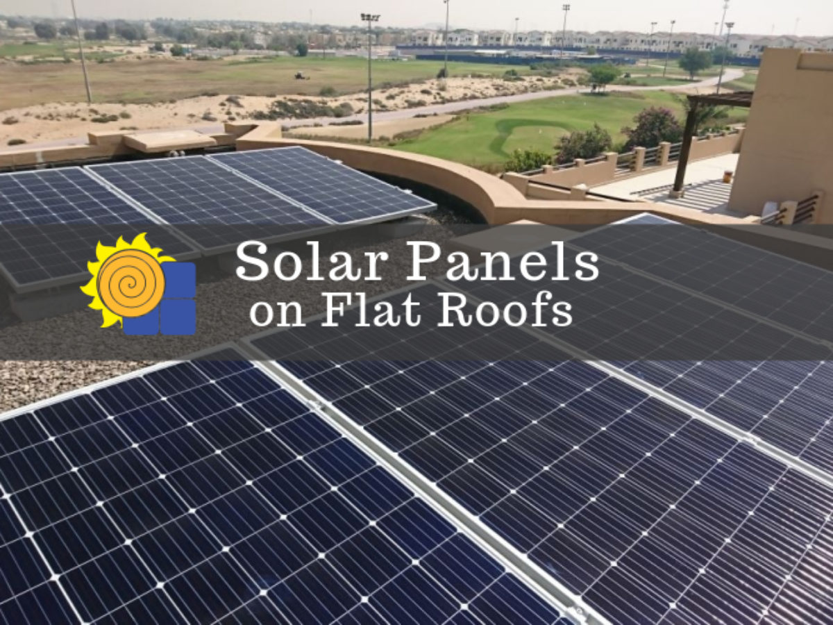 Solar Panels On Flat Roofs 7 Things You Must Know Solar Powered Blog