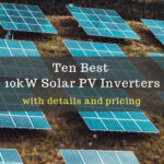 10 Best 10kW On-Grid Solar Inverters: A Detailed Guide with Pricing