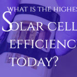 What is the Highest Solar Cell Efficiency Today? - New World Record