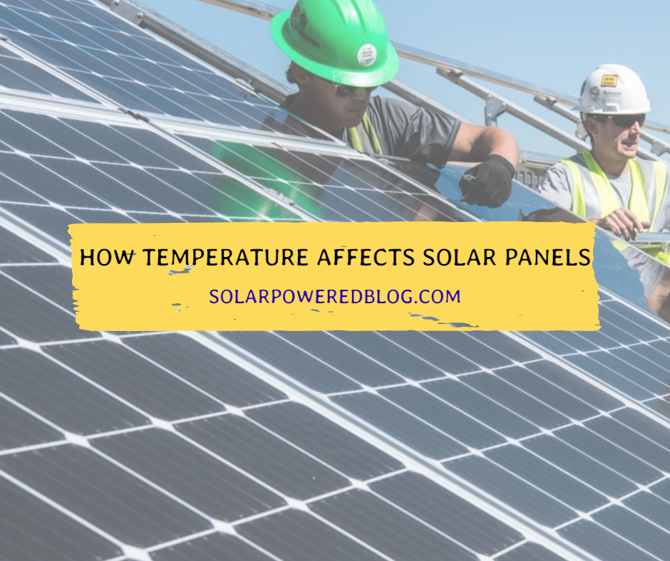 How Does Temperature Affect Solar Panels