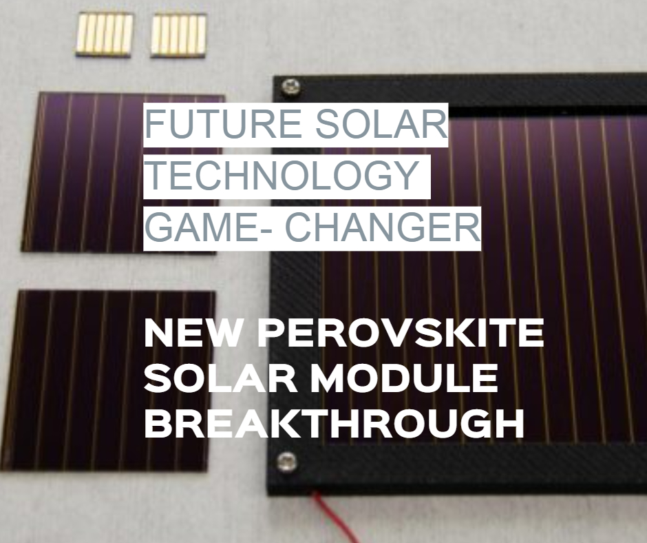 New Perovskite Solar Module Study: Greater Size and Better Stability