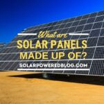What Are Solar Panels Made Up Of? Everything You Need to Know