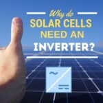 Why Do Solar Cells Need An Inverter? Simplest Answer That Makes Sense