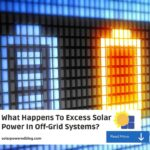 What Happens To Excess Solar Power (Off-Grid)? The Simplest Answer