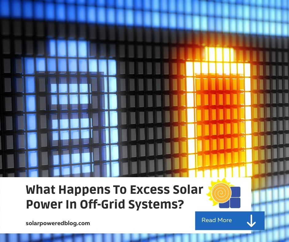 Read more about the article What Happens To Excess Solar Power (Off-Grid)? The Simplest Answer