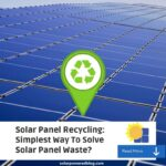 Solar Panel Recycling, Simplest Way To Solve Solar Panel Waste?