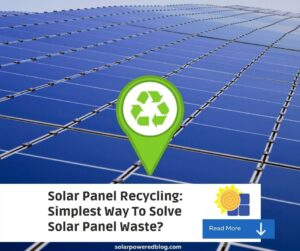 Read more about the article Solar Panel Recycling, Simplest Way To Solve Solar Panel Waste?