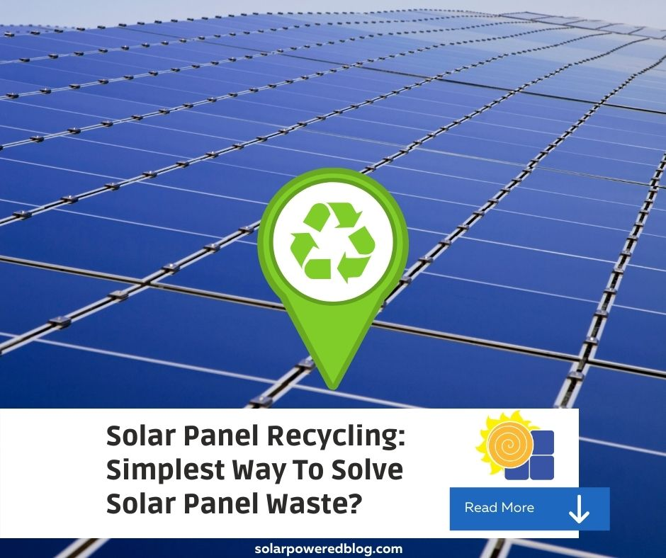 Read more about the article Solar Panel Recycling: Simplest Way To Solve Solar Panel Waste?